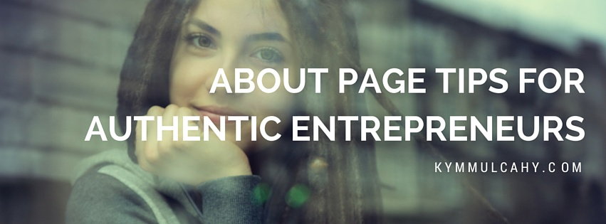 About Page Tips for Authentic Entrepreneurs